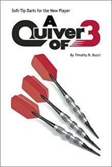 Soft-Tip Darts for the New Player: A Quiver of 3 by Timothy Bucci